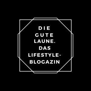 Die gute Laune – das Lifestyle- und Business-Blogazin